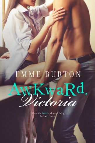 Cover Reveal: AWKwaRd, Victoria by Emme Burton