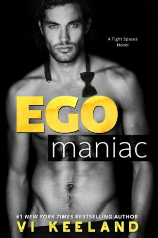 Cover Reveal: Ego Maniac (Tight Spaces #1) by Vi Keeland