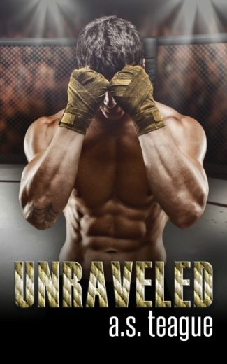 Cover Reveal: Unraveled (Undisputed #2) by AS Teague