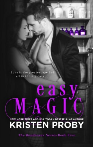 Cover Reveal: Easy Magic (Boudreaux #5) by Kristen Proby