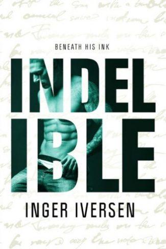 Release Day Blitz & Giveaway: Indelible: Beneath His Ink (Love & War #3) by Inger Iversen