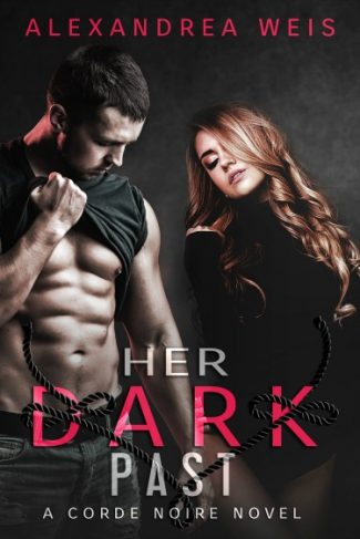 Cover Reveal: Her Dark Past (Corde Noire #4) by Alexandrea Weis