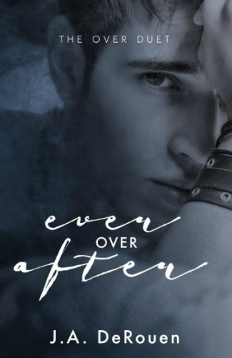 Cover Reveal: Ever Over After (The Over Duet #2) by JA DeRouen