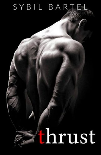 Release Day Blitz & Giveaway: Thrust by Sybil Bartel