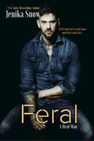 Release Day Blitz: Feral (A Real Man #7) by Jenika Snow