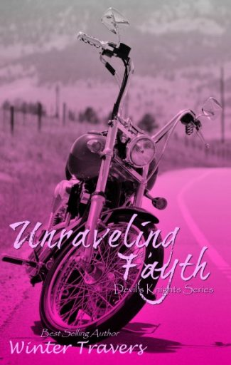 Release Day Blitz: Unraveling Fayth (Devil's Knights #8) by Winter Travers