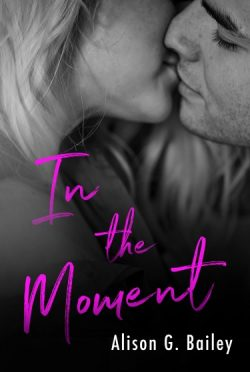 Cover Reveal & Giveaway: In This Moment by Alison G Bailey