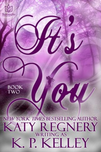 Release Day Blitz & Giveaway: It's You (It's You #2) by Katy Regnery (writing as) KP Kelley