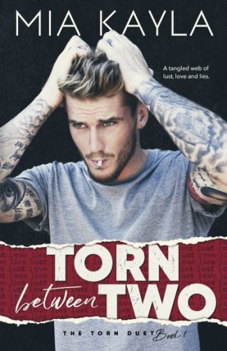 Release Day Blitz: Torn Between Two (The Torn Duet #1) by Mia Kayla