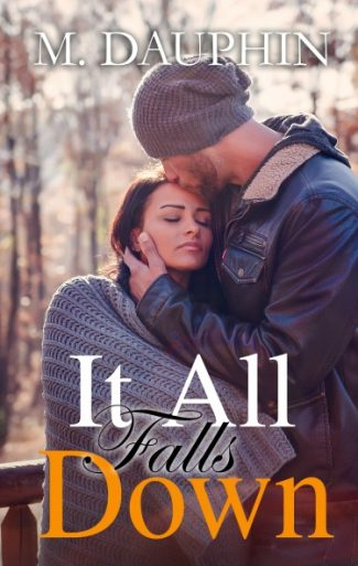 Release Day Blitz & Giveaway: It All Falls Down by M Dauphin