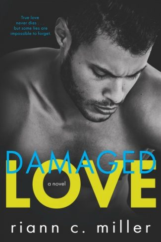 Release Day Blitz: Damaged Love by Riann C Miller