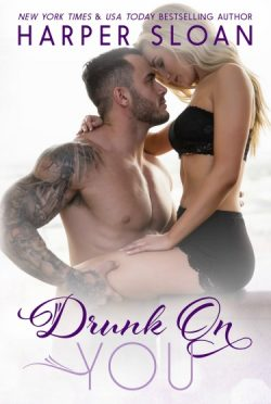 Cover Reveal: Drunk On You (Hope Town #4) by Harper Sloan