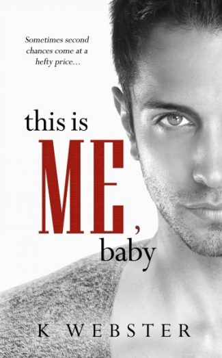 Cover Reveal & Giveaway: This is Me, Baby (War & Peace #5) by K Webster
