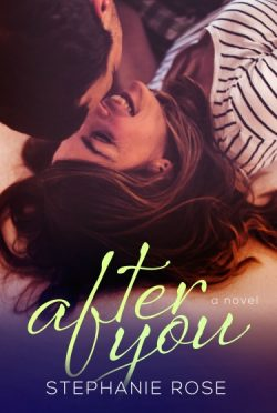 Cover Reveal & Giveaway: After You (Second Chances #3) by Stephanie Rose