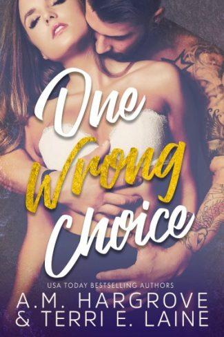Cover Reveal: One Wrong Choice (Cruel & Beautiful #3) by AM Hargrove & Terri E Laine