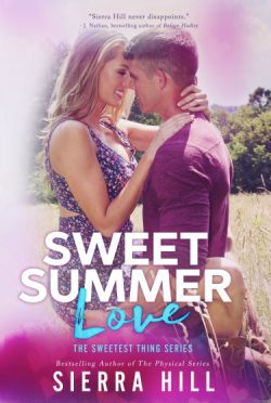 Release Day Blitz & Giveaway: Sweet Summer Love (The Sweetest Thing #3) by Sierra Hill