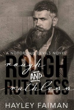 Release Day Blitz & Giveaway: Rough and Ruthless (Notorious Devils MC #4) by Hayley Faiman