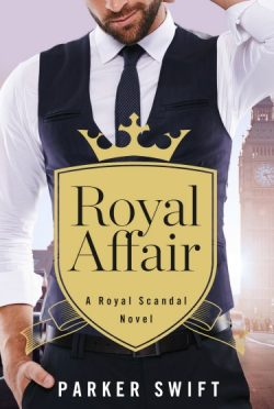 Release Day Blitz & Giveaway: Royal Affair (Royal Scandal #1) by Parker Swift