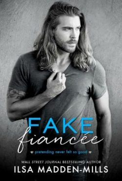 Release Day Blitz: Fake Fiancée by Ilsa Madden-Mills