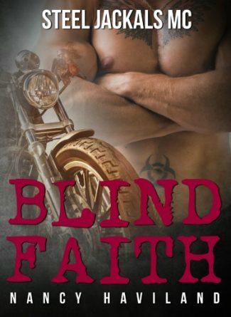 Cover Reveal & Giveaway: Blind Faith (Steel Jackals MC #2) by Nancy Haviland