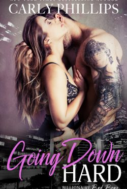 Release Day Blitz: Going Down Hard (Billionaire Bad Boys #3) by Carly Phillips