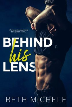Cover Reveal: Behind His Lens by Beth Michele