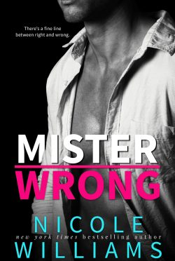 Chapter Reveal: Mister Wrong by Nicole Williams