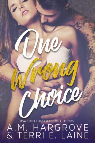 Release Day Blitz: One Wrong Choice (Cruel & Beautiful #3) by AM Hargrove & Terri E Laine