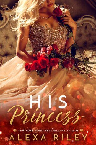 Cover Reveal: His Princess (The Princess #1) by Alexa Riley