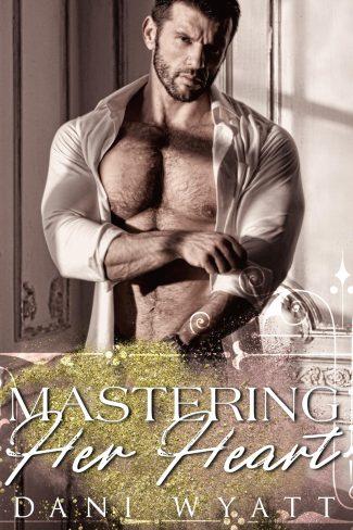 Release Day Blitz: Mastering Her Heart by Dani Wyatt