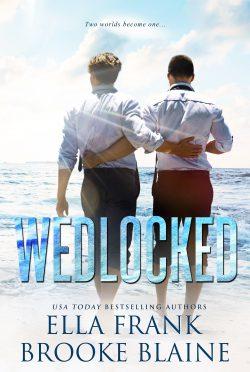 Cover Reveal: Wedlocked (PresLocke #3) by Ella Frank & Brooke Blaine
