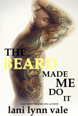 Cover Reveal & Giveaway: The Beard Made Me Do It (The Dixie Wardens Rejects MC #5) by Lani Lynn Vale