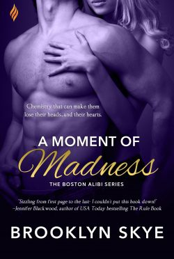 Release Day Blitz: A Moment of Madness (Boston Alibi #2) by Brooklyn Skye