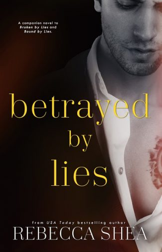 Cover Reveal: Betrayed by Lies (Bound and Broken #3) by Rebecca Shea