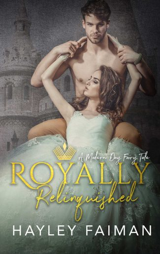 Release Day Blitz & Giveaway: Royally Relinquished: A Modern Day Fairy Tale by Hayley Faiman