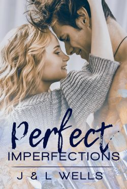 Release Day Blitz & Giveaway: Perfect Imperfections (Moments #1) by J & L Wells