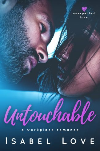 Cover Reveal & Giveaway: Untouchable (Unexpected Love #1) by Isabel Love