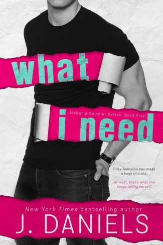 Release Day Blitz: What I Need (Alabama Summer #4) by J Daniels