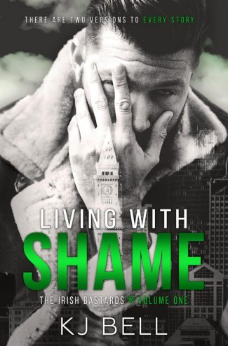 Cover Reveal: Living With Shame (The Irish Bastards #1) by KJ Bell