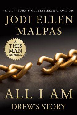 Cover Reveal: All I Am: Drew's Story (This Man #3.5) by Jodi Ellen Malpas