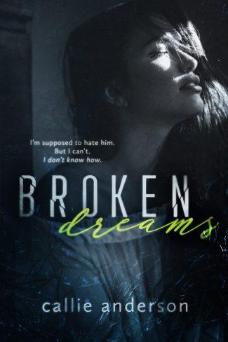 Cover Reveal: Broken Dreams by Callie Anderson