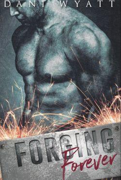 Cover Reveal: Forging Forever by Dani Wyatt