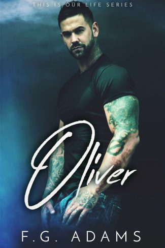 Release Day Blitz: Oliver (This is Our Life #3) by FG Adams