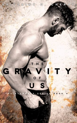 Release Day Blitz: The Gravity of Us (Elements #4) by Brittainy C Cherry