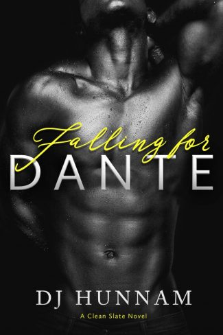 Cover Reveal & Giveaway: Falling for Dante (Clean Slate #2) by DJ Hunnam