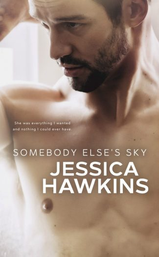 Release Day Blitz: Somebody Else's Sky (Something in the Way #2) by Jessica Hawkins