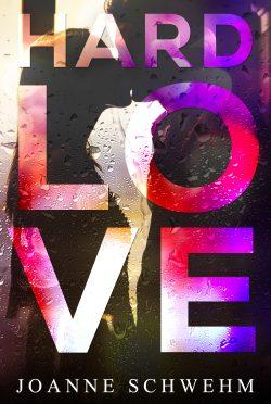 Cover Reveal: Hard Love by Joanne Schwehm