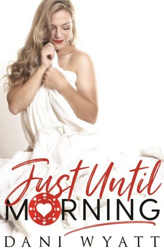 Cover Reveal: Just Until Morning by Dani Wyatt