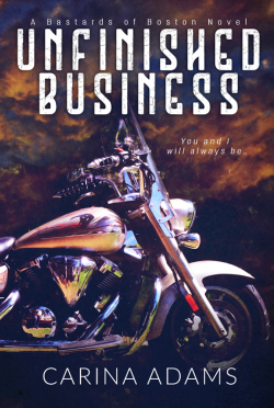 Cover Reveal & Giveaway: Unfinished Business (Bastards of Boston #1) by Carina Adams