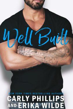 Release Day Blitz: Well Built (Book Boyfriend #3) by Carly Phillips & Erika Wilde